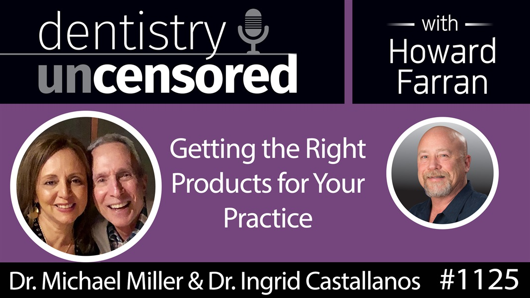 1263 Getting the Best Products for Your Practice : Dentistry Uncensored with Howard Farran