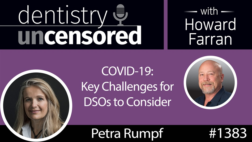 1383 COVID-19: Key Challenges for DSOs to Consider by Petra Rumpf, EVP Head DSO Straumann Group : Dentistry Uncensored