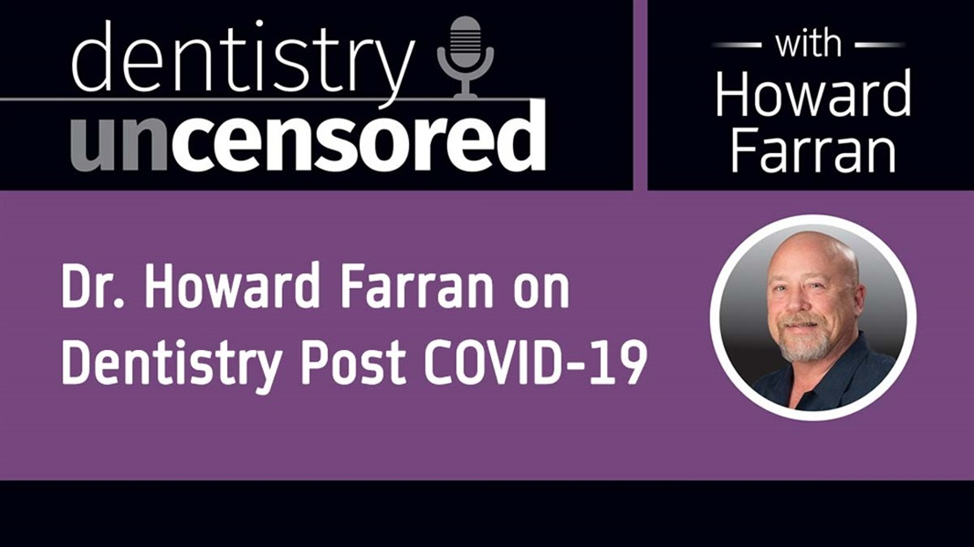 Dr. Howard Farran on Dentistry Post-COVID-19 Era