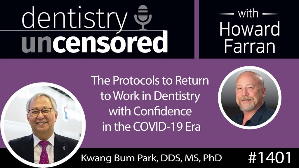 1401 The Protocols to Return to Work in Dentistry with Confidence in the COVID-19 Era by Kwang-Bum Park, DDS, MS, PhD, Founder & CEO MegaGen Implant, Chairman MIR Dental Network