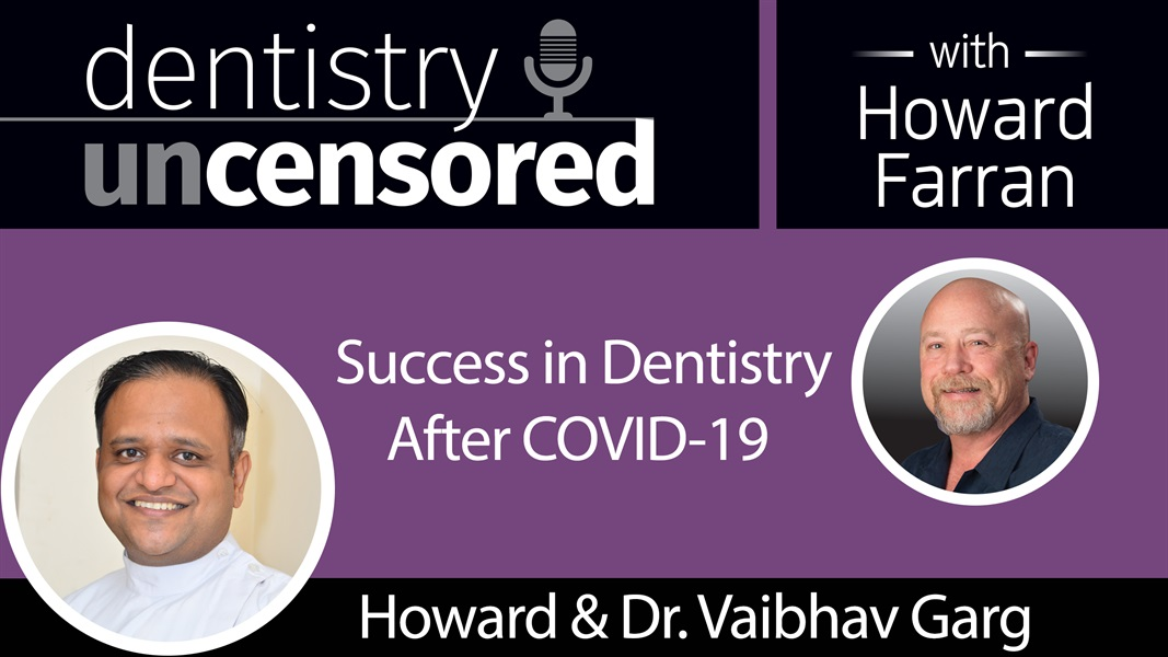 1438 Howard and Dr. Vaibhav Garg Talk Success in Dentistry After COVID-19