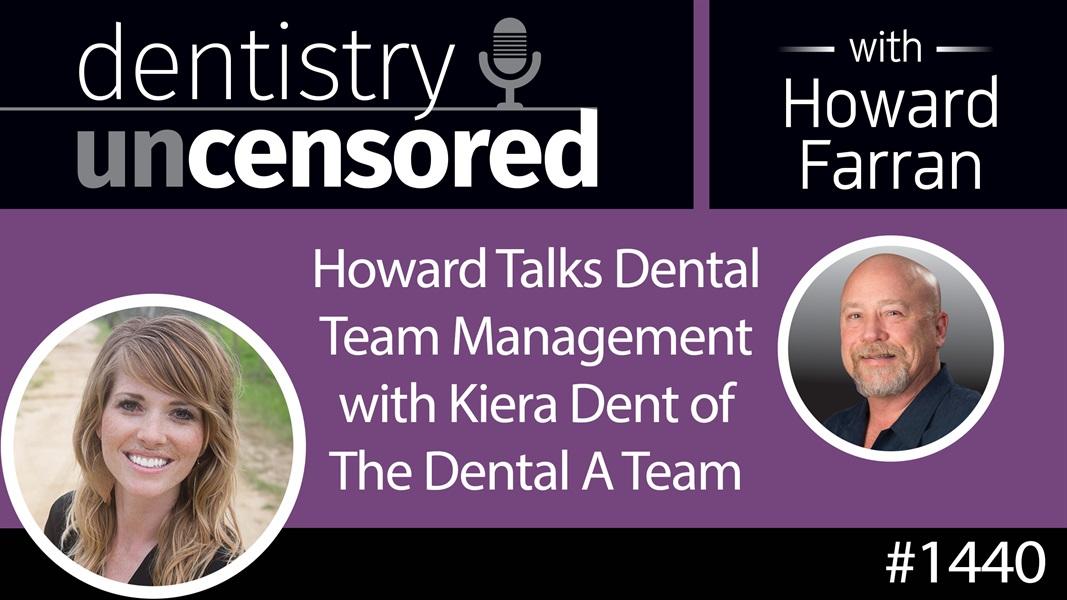 1440 Howard Talks Dental Team Management with Kiera Dent of The Dental A Team