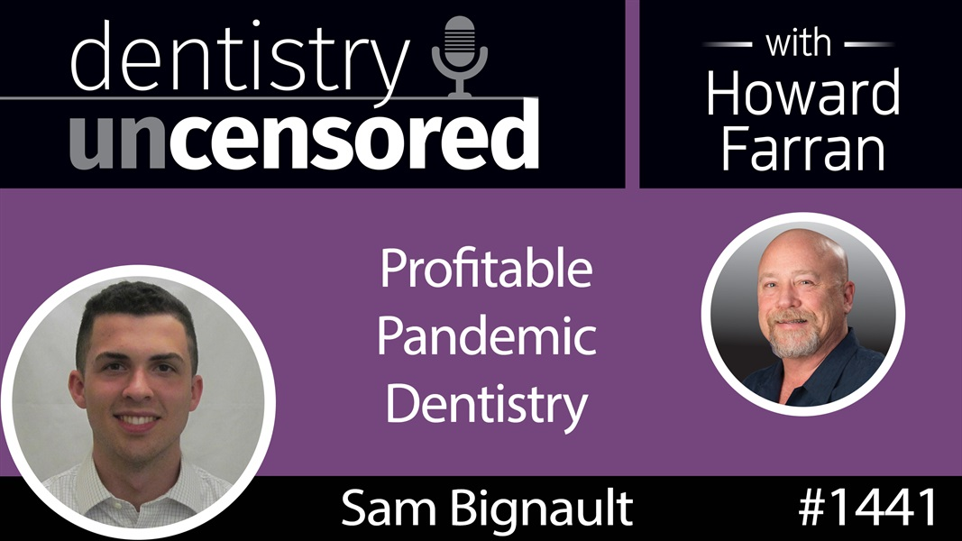 1441 Howard Talks Profitable Pandemic Dentistry with Sam Bignault and the UAB Dental Business Club