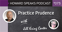 Practice Prudence with Jill Kring Carter : Howard Speaks Podcast #73