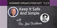 Keep It Safe And Simple with Jan Kielhorn : Howard Speaks Podcast #113