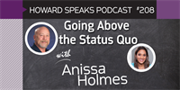 208 Going Above the Status Quo with Anissa Holmes : Dentistry Uncensored with Howard Farran