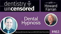 463 Dental Hypnosis with Mike Gow : Dentistry Uncensored with Howard Farran