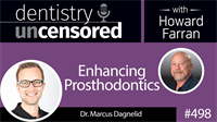 498 Enhancing Prosthodontics with Marcus Dagnelid : Dentistry Uncensored with Howard Farran