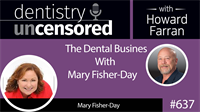 637 The Dental Business with Mary Fisher-Day