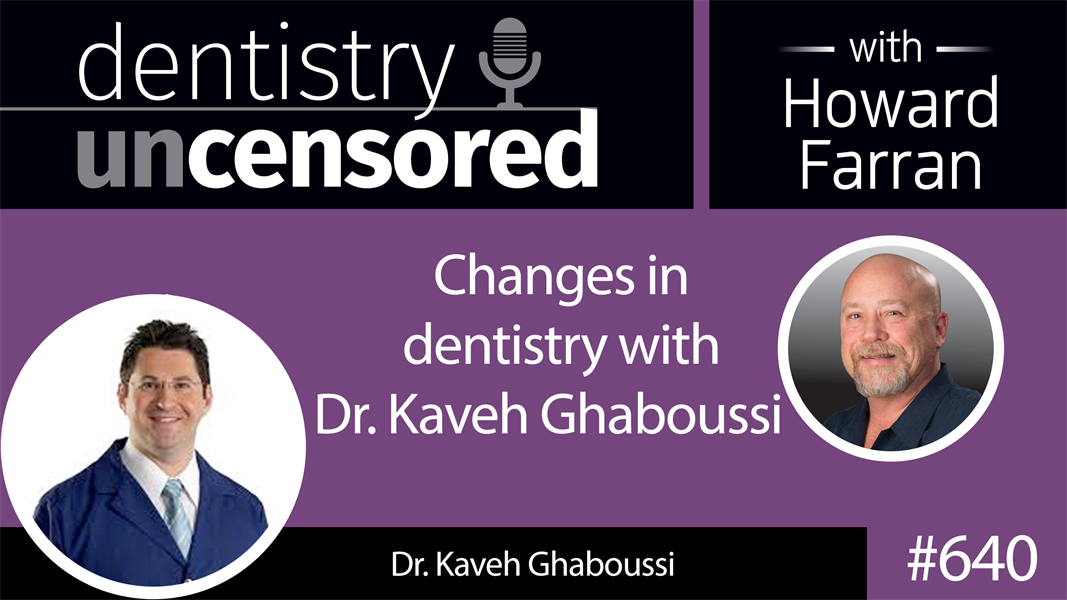 640 Changes in dentistry with Dr. Kaveh Ghaboussi