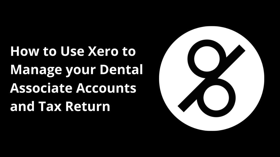 How to Use Xero for Dental Associate Accounts