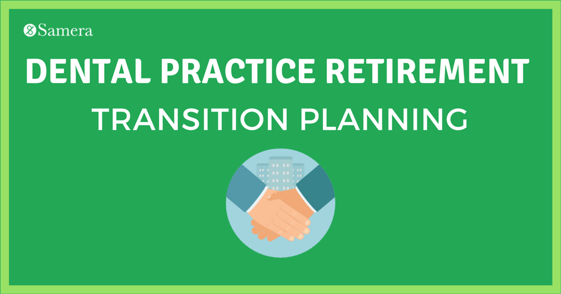 Dental Practice Retirement & Transition Planning