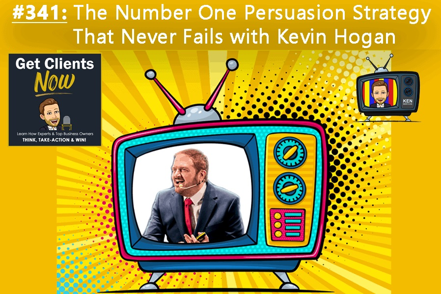 Episode #341 - Dentists & Dental Marketers Scramble to Deploy Persuasion and Body Language Expert Dr. Keven Hogan's #1 Persuasion Strategy That Never Fails Into Their Campaigns (1 of 2)