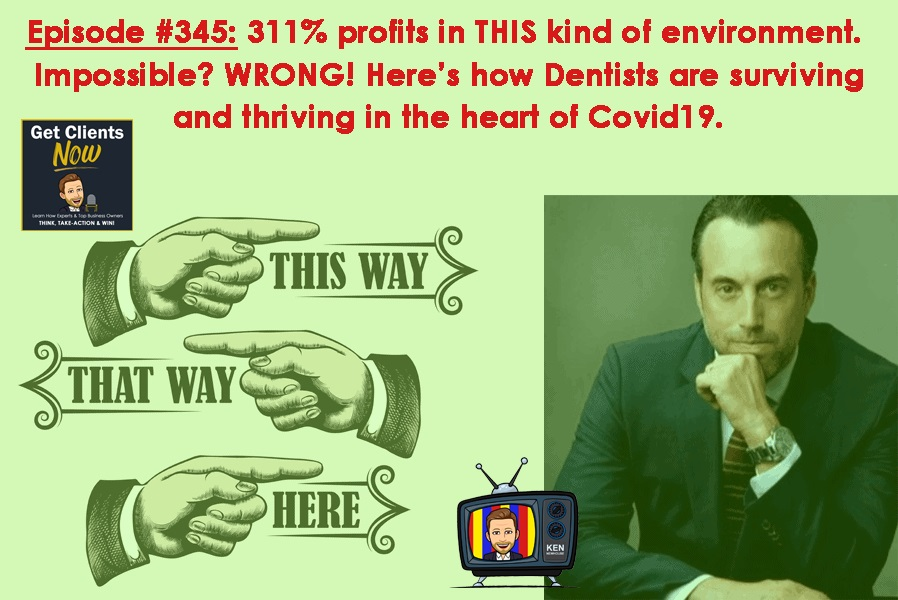 Episode #345: 311% profits in THIS kind of environment. Impossible? WRONG! Here's how Dentists are surviving and thriving in the heart of Covid19.