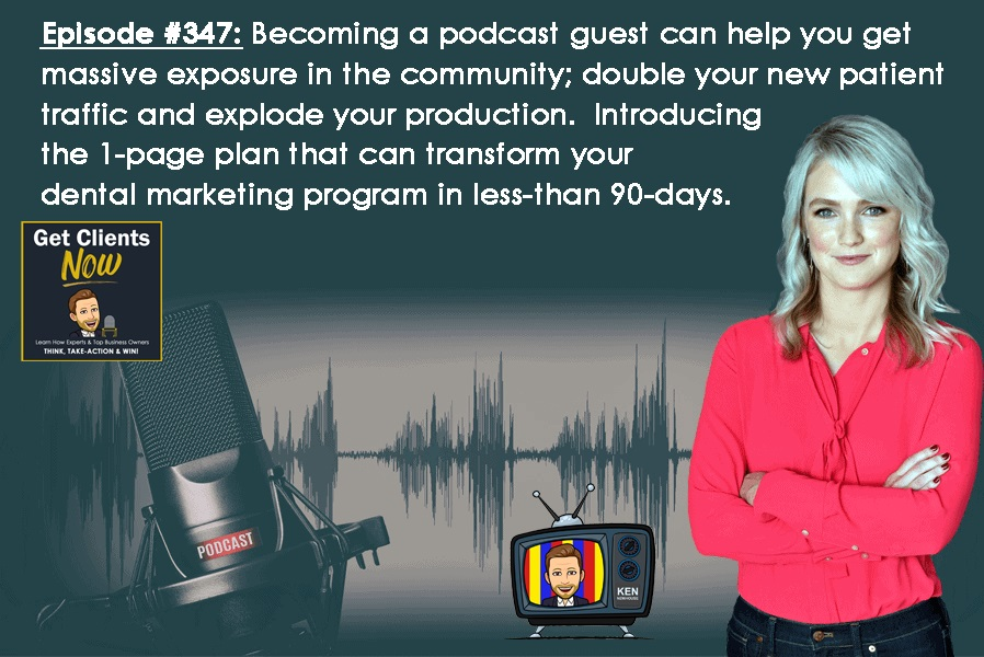 Episode #347: Becoming a podcast guest can help you get massive exposure in the marketplace, double your new patient traffic and explode your production.  Introducing the 1-page plan.