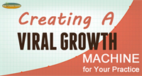 Creating A (REAL) Viral Growth Machine for Your Practice