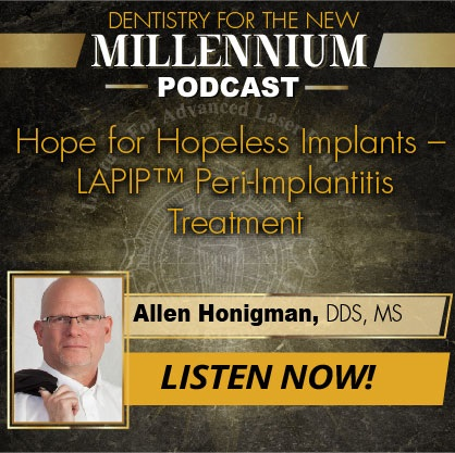Episode 004: Hope for Hopeless Implants - LAPIP™ Peri-Implantitis Treatment