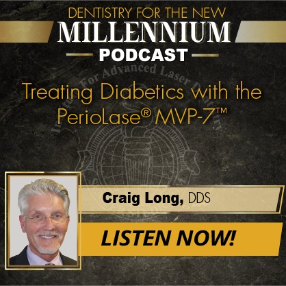 Episode 005: Treating Diabetics with the PerioLase® MVP-7™