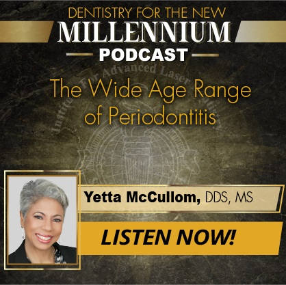 Episode 006: The Wide Age Range of Periodontitis