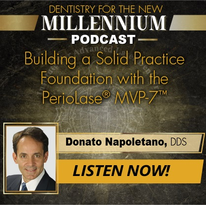 Episode 007: Building a Solid Practice Foundation with the PerioLase® MVP-7™