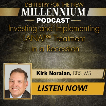 Episode 008: Investing and Implementing LANAP Treatment in a Recession