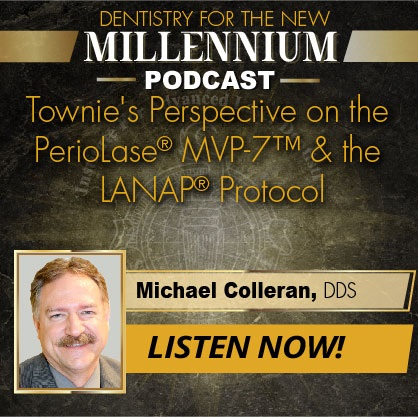 A Townie's Perspective on the PerioLase MVP-7 & the LANAP Protocol