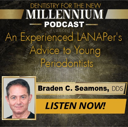 An Experienced LANAPer's Advice to Young Periodontists