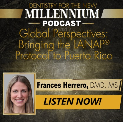 Global Perspectives: Bringing the LANAP® Protocol to Puerto Rico