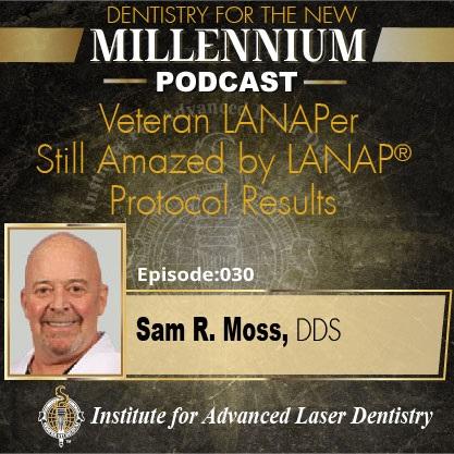 Veteran LANAPer Still Amazed by LANAP® Protocol Results