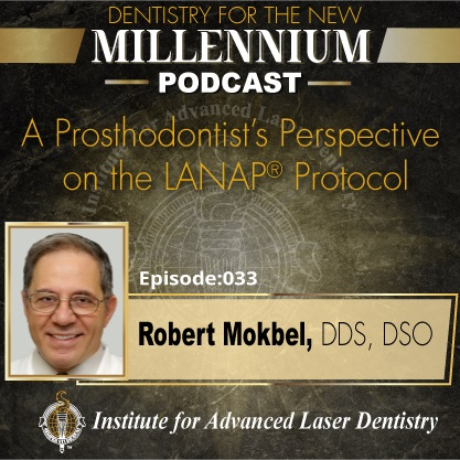 Episode 033: A Prosthodontist's Perspective on the LANAP® Protocol