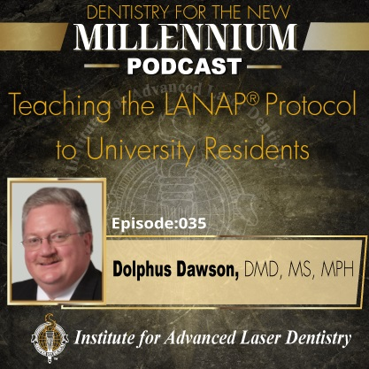 Episode 035: Teaching the LANAP® protocol to University Residents