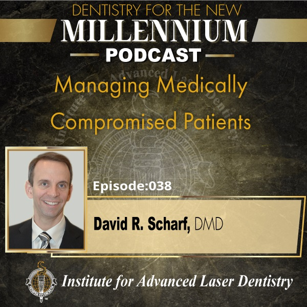 Episode 037: Managing Medically Compromised Patients