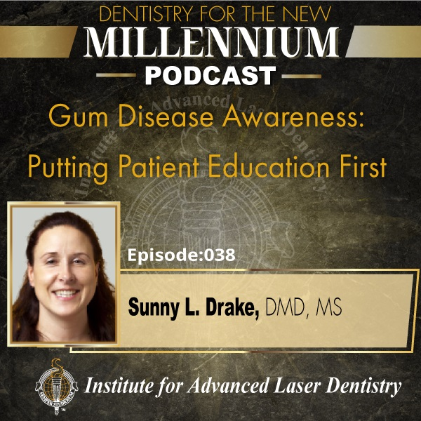 Espisode 038: Gum Disease Awareness: Putting Patient Education First