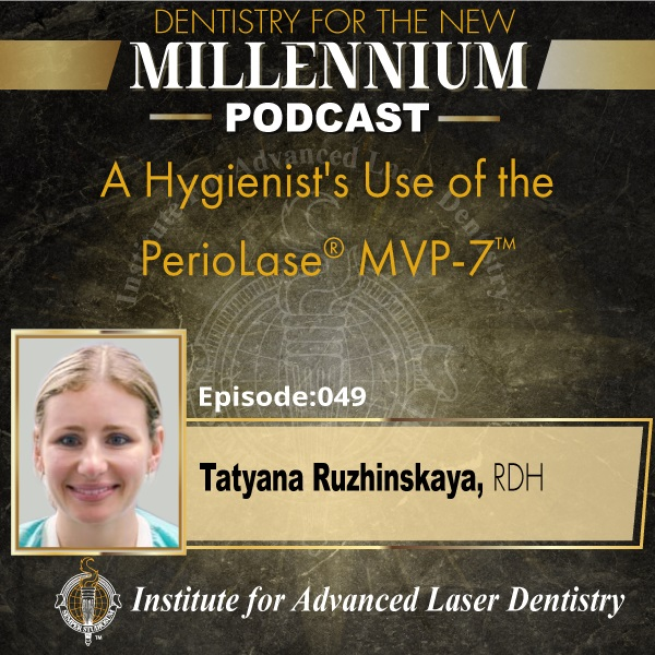 Episode 049: A Hygienist's Use of the PerioLase® MVP-7™