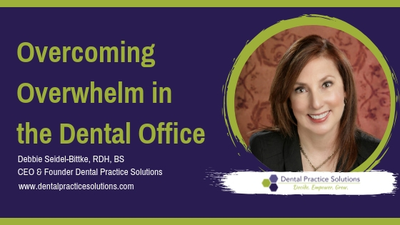 Overcoming Overwhelm In The Dental Office