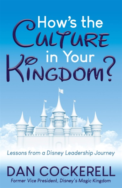 How's The Culture In Your Dental Kingdom?