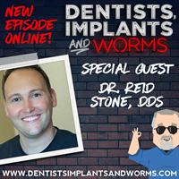 Episode 04: Dr. Reid Stone, DDS