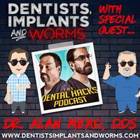 Episode 06: Alan Mead of The Dental Hacks