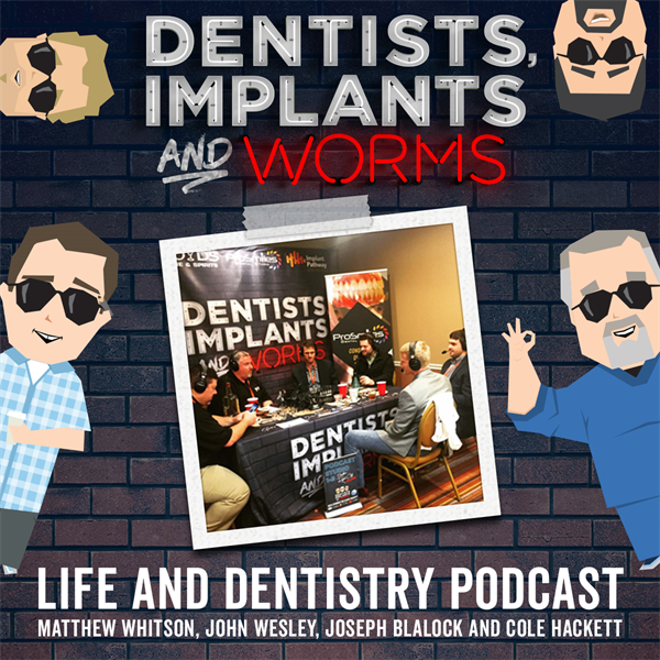 Episode 98: Life and Dentistry