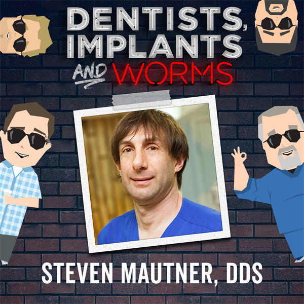 Episode 144: In Dentistry, Anything Goes