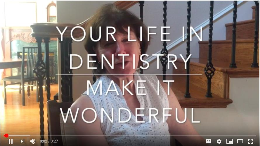Your Life in Dentistry: Make it Wonderful