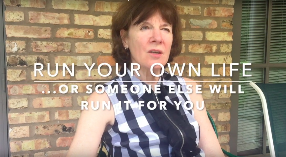 Run Your Own Life... Or Someone Else Will Run It For You