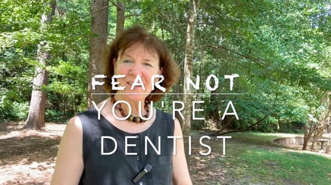 Fear Not - You're a Dentist