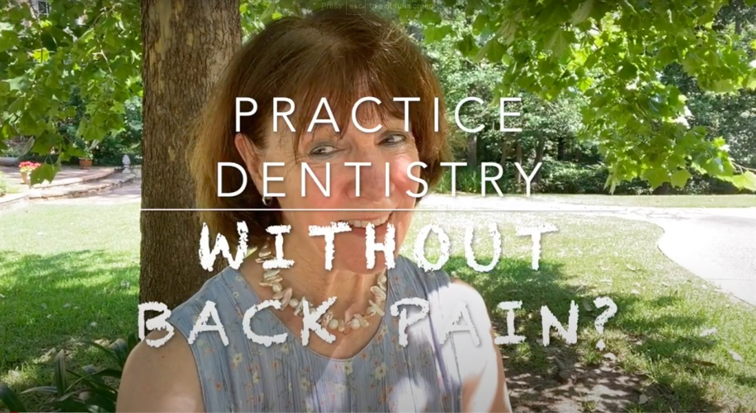 Practice Dentistry - Without Back Pain?