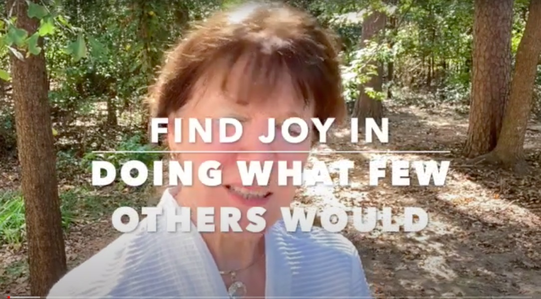 Find Joy in Doing What Few Others Would