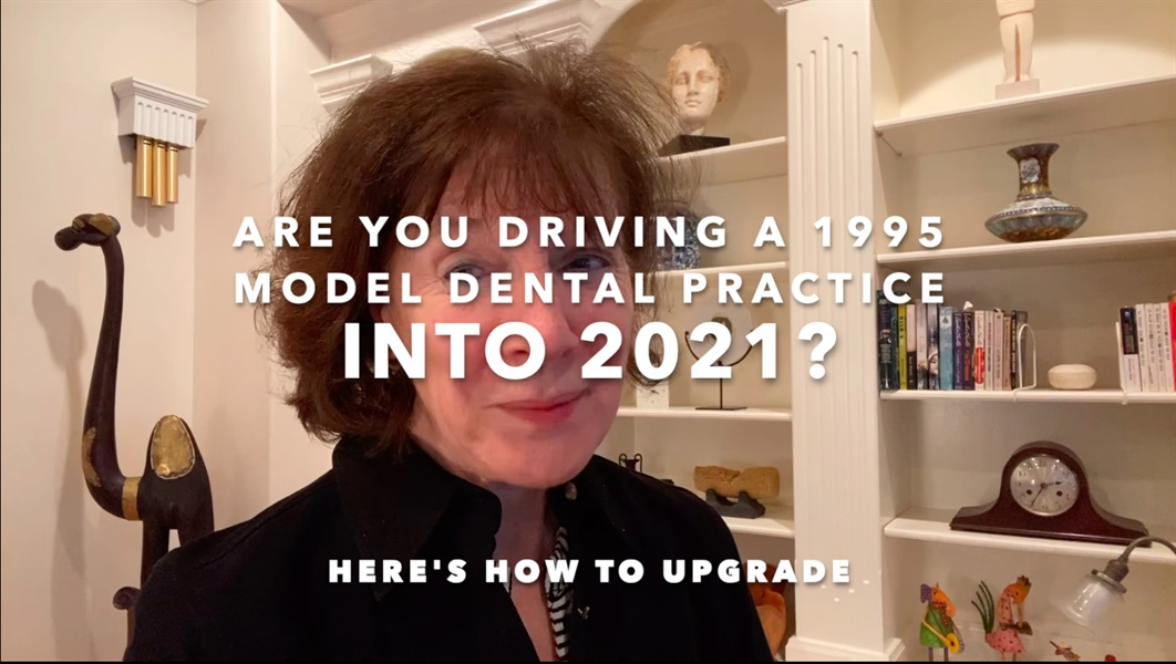 Are you driving a 1995 dental practice into 2021?