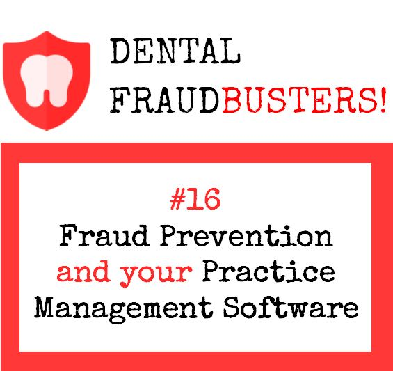 #16 • Fraud Prevention and your Practice Management Software