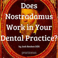 Does Nostradamus work in your dental practice?