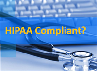 HIPAA Compliant: What Does That Really Mean?