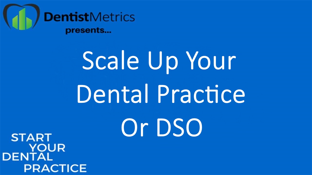 Lessons From Growing Multiple Dental Practices
